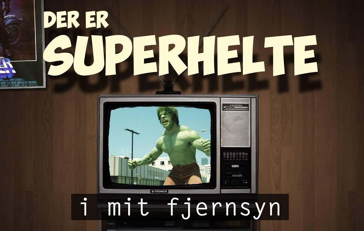 Der er Superhelte i mit fjernsyn - tvserier HULK