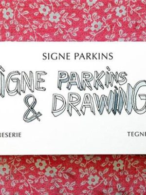 Signe Parkins & Drawings
